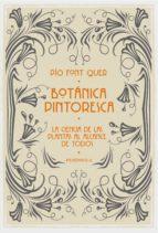 botanica pintoresca: la ciencia de las plantas al alcance de todo s pio font quer 9788499423500
