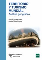 territorio y turismo mundial: analisis geografico eva mª martin roda julian alonso fernandez 9788499611600
