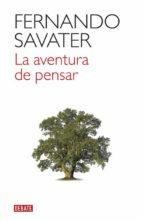 la aventura de pensar-fernando savater-9788499926100