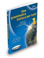una grammatica italiana per tutti 1 (a1-a2) n/e-9788898433100