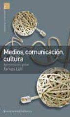 medios comunicacion cultura (2ª ed.) james lull 9789505186600