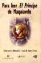 para leer el principe de maquiavelo-carlos e. miranda-luis oro tapia-9789562841900