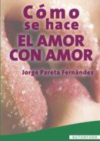 CÓMO SE HACE EL AMOR CON AMOR (EBOOK)