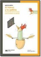 el huevo y la gallina: manual de instrucciones para construir un animal (la ciencia que ladra)-gabriel gellon-9789871105700