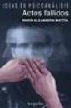 actos fallidos (ideas en psicoanalisis)-maria alejandra mattia-9789875500600