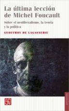 la ultima leccion de michel foucault-geoffroy de lagasnerie-9789877190700