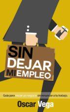 sin dejar mi empleo: guía para iniciar un negocio sin renunciar a tu trabajo (ebook)-cdlap00001600