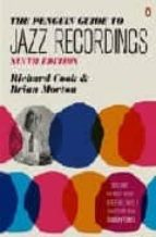the penguin guide to jazz recordings (9th ed.) richard cook brian morton 9780141034010