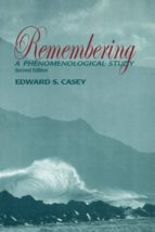 remembering, second edition (ebook)-edward s. casey-9780253114310