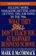 what they still don t teach you at harvard business school mark h. mccormack 9780553349610