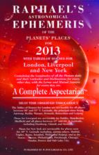 raphael s astronomical ephemeris of the planets  places for 2013-9780572039110