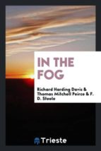 El libro de In the fog autor RICHARD HARDING DAVIS DOC!