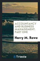 El libro de Accountancy and business management. part one autor HARRY M. ROWE DOC!