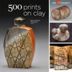 500 prints on clay: an inspiring collection of image transfer wor k (with flaps)-paul andrew wandless-9781454703310