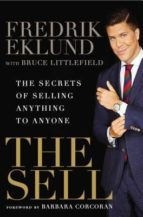 the sell: the secrets of selling anything to anyone-fredrik eklund-bruce littlefield-9781592409310