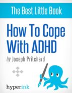 coping with adhd (attention deficit hyperactivity disorder) (ebook)-joseph pritchard-9781614649410