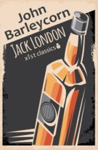 JOHN BARLEYCORN EBOOK | JACK LONDON | Descargar libro PDF o EPUB  9781681958910
