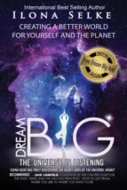 El libro de Dream big the universe is listening autor ILONA R. SELKE EPUB!