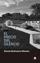 el precio del silencio (ebook) ramon barbuzano morales 9781944278410