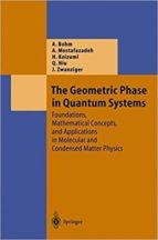 El libro de The geometric phase in quantum systems: foundations, mathematical concepts and applications in molecular and condensed matter   physics autor VV.AA. DOC!