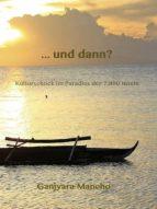 ... und dann? (ebook) ganjyara mancho 9783957030610