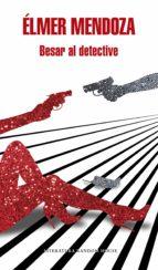 besar al detective (ebook)-elmer mendoza-9786073139410