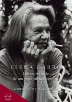 elena garro (ebook)-lucía melgar-gabriela mora-9786079784010