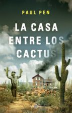la casa entre los cactus paul pen 9788401019210