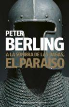 a la sombra de las dagas, el paraiso-peter berling-9788408075110