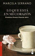 lo que esta en mi corazon (finalista premio planeta 2001)-marcela serrano-9788408076810