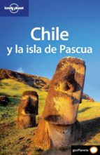 chile y la isla de pascua 2009 (lonely planet) (4ª ed.)-9788408082910