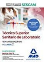 técnico superior sanitario de laboratorio del servicio de salud de castilla-la mancha (sescam). temario específico volumen 2-9788414207710