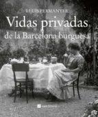 vidas privadas de la barcelona burguesa-lluis permanyer-9788415002710
