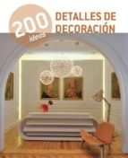 200 ideas detalles de decoracion 9788415227410