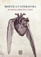 bioetica y literatura-m teresa lopez de la vieja-9788415271710