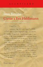 cartas a eva haldimann imre kertesz 9788415277910