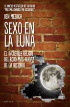 sexo en la luna: la increible historia del robo mas audaz de todo s los tiempos ben mezrich 9788415320210