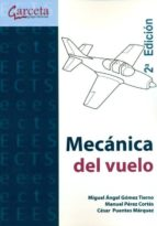 mecanica del vuelo (2ª ed.) miguel angel gomez tierno manuel perez cortes 9788415452010
