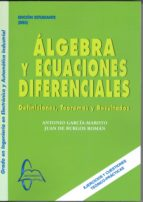 El libro de Algebra y ecuaciones diferenciales autor ANTONIO GARCIA MAROTO PDF!