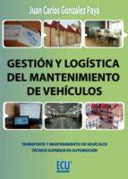 gestion y logistica del mantenimiento en automocion juan carlos gonzález payá 9788415613510
