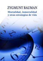 mortalidad, inmortalidad y otras estrategias de vida-zygmunt bauman-9788415707110