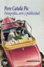 fotografía, arte y publicidad pere catala i pic 9788415715610