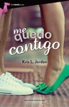 me quedo contigo (ebook)-kris l. jordan-9788415747710