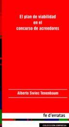 el plan de viabilidad en el concurso de acreedores-alberto swiec tenenbaum-9788415890010