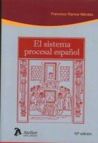 el sistema procesal español (10ª ed.) francisco ramos méndez 9788416652310