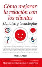 cómo mejorar la relación con los clientes-jesus a. lacoste-9788416776610