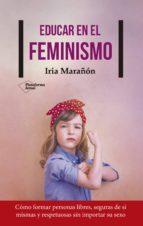 educar en el feminismo (ebook)-iria marañon-9788417114510