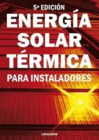 energía solar térmica para instaladores (5ª ed.) m. carlos tobajas vazquez 9788417119010