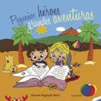 pequeños héroes, grandes aventuras (ebook)-9788417321710