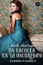 un escocés en la oscuridad (escandalos & canallas 2) sarah maclean 9788417451110